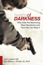 Hearts of Darkness: Why Kids Are Becoming Mass Murderers and How We Can Stop It cover