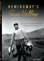 Hemingway's Sun Valley: Local Stories behind his Code, Characters and Crisis cover
