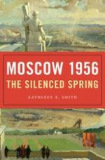 Moscow 1956: The Silenced Spring cover