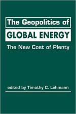 The Geopolitics of Global Energy: The New Cost of Plenty cover