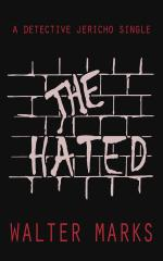 The Hated: A Detective Jericho Single cover