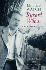 Let Us Watch Richard Wilbur: A Biographical Study cover