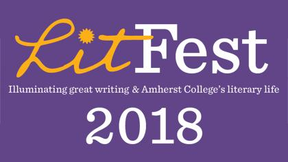 "LitFest logo with yellow and white text on purple background that says ""LitFest 2018 illuminating great writing and Amherst College's literary life"""
