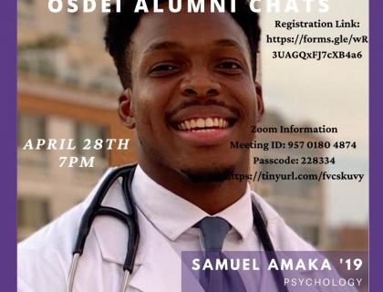 This chat will be with Samuel Amaka, a Psychology major currently studying at Columbia Medical School.