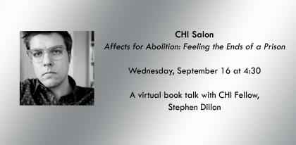 Banner graphic for Affects for Abolition CHI Salon. Gray background with black-and-white photo of the author and CHI Fellow, Stephen Dillon.