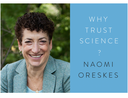"""A photo of Dr. Naomi Oreskes and the cover of her book, """"Why Trust Science?"""""""