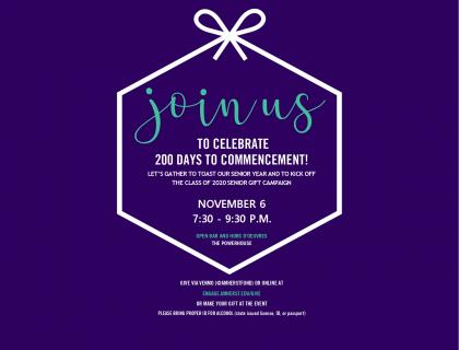 Join us to celebrate 200 days to Commencement! Let's gather together to toast our senior year and to kick off the class of 2020 Senior Gift Campaign.