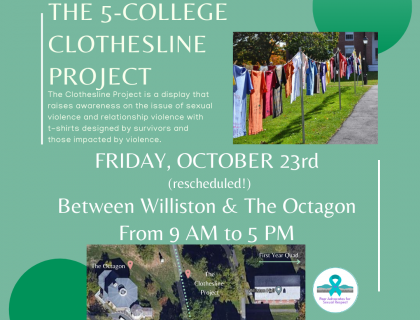 The Five College Clothesline Project Display: Friday, October 23rd 9AM-5 PM between Williston & The Octagon