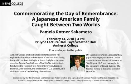poster for Commemorating the Day of Remembrance: A Japanese American Family Caught Between Two Worlds, lecture by Pamela Rotner Sakamoto, February 14, 2018