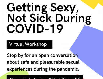 The SHEs present Getting Sex, Not Sick. A virtual workshop about safe and pleasurable sex during a pandemic