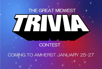"""Reads """"The Great Midwest Trivia Contest: Coming to Amherst January 25-27"""" on a starry blue and pink background."""