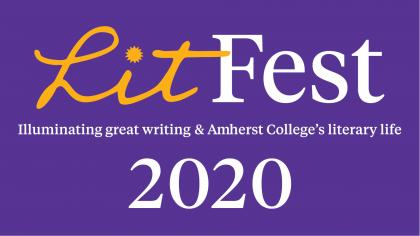 "Photo text: ""LitFest 2020: Illuminating great writing & Amherst College's literary life"""