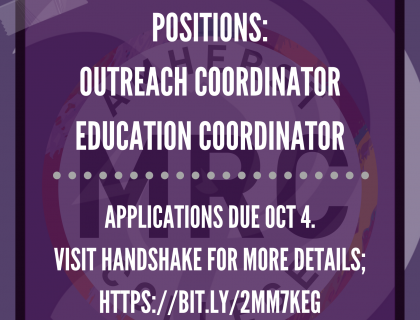 MRC hiring - positions available; outreach coordinator, education coordinator. Applicatons are due October 4th; visit Handshake for more details.