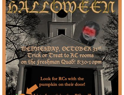 Trick or Treat to different RC rooms on the Freshman Quad October 31st! RC's with the Pumpkin on their doors are participating!