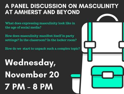 A PANEL DISCUSSION ON MASCULINITY AT AMHERST AND BEYOND