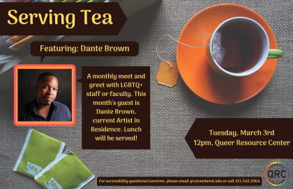 Serving Tea featuring Dante Brown on Tuesday, March 3rd