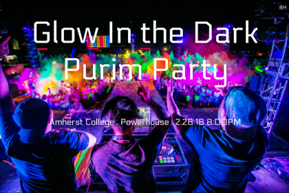 "Image description: Colorful picture of a crowded party with the words ""Glow in the Dark Purim Party"" and ""Amherst College. Powerhouse. 2.28.18 8:00 PM."