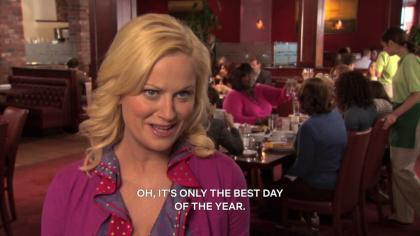 """Leslie Knope from """"Parks and Recreation."""" Caption: """"Oh, it's only the best day of the year."""""""