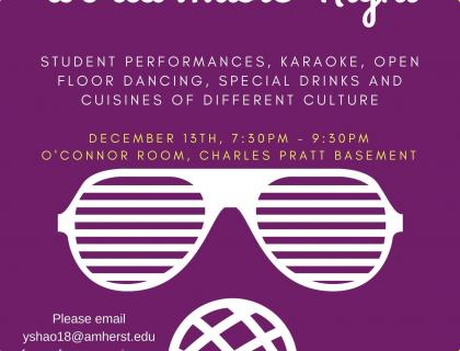 student performances, karaoke, open floor dancing, special drinks and foods of different cultures