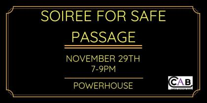 Soiree for Safe Passage at the Powerhouse on November 29th from 7pm to 9pm