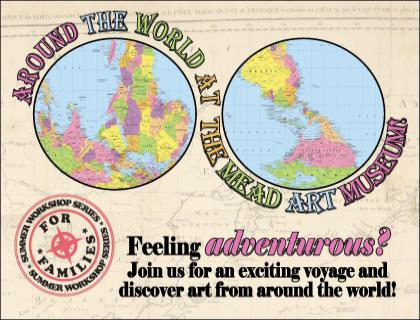 """Poster featuring two circular maps of parts of the world and the words """"Around the World at the Mead Art Museum"""""""