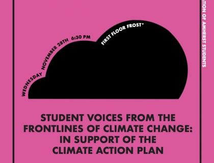 Student Voices from the Frontlines of Climate Change: In Support of the Climate Action Plan. Wednesday, Nov. 28 at 6:30 on first floor Frost.