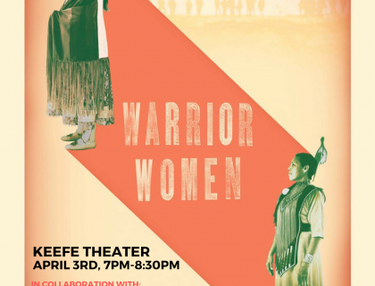 "Movie poster for ""Warrior Women,"" which shows Madonna Thunder Hawk, an older Native woman, in the top left corner dressed, and her daughter Marcy in the bottom right corner, both dressed in traditional clothing. They are connected by a large red diagonal stripe, with the words ""Warrior Women"" between them. The top right corner says, ""The Women's and Gender Center and the Indigenous and Native Citizens Association Present:"" and the bottom left corner says, ""Keefe Theater, April 3, 7pm-8:30pm"