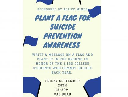 Write a message on a flag and plan it in honor of suicide prevention awareness.