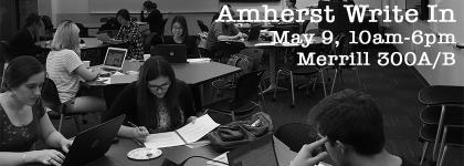 Amherst Write In May 9th, 10am-6pm, Merrill 300A/B