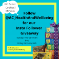 Turquoise background with a yellow frame. There is a picture of Girl Scout cookies stacked in the bottom right.  Text reads: Follow AC_HealthAndWellbeing for our Insta Follower Giveaway. Sunday, February 14th they February 26th