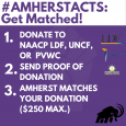 #Amherst Acts: Donate to NAACP LDF, UNCF, Send proof of donation, Amherst matches your donations ($250 max.)