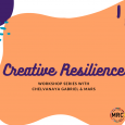 """""""Creative Resilience workshop series with Chelvanaya Grabriel and Mars"""" in purple font. Background has purple, orange, and blue paint globs. Mead, QRC, and MRC logos in bottom right."""