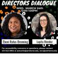 Poster for Directors Dialogue with Eboni Rafus-Brenning and Lupita Mendez