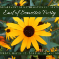 Math & Stats End-of-Semester Party Invitation: Saturday, May 11th from 12 to 2 p.m. in the Alumni House.