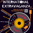 """A music disc with the words """"fashion"""" and """"dance"""" are shown under the title, """"International Extravaganza."""" On the left of the disc are the location and times, """"Powerhouse"""" and """"May 2, 6-7:30PM."""""""