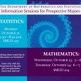 Math & Stats: Information Sessions for Prospective Majors: Stats 10/21 7:30 pm SMUD 207; Math 10/23 5 pm, 10/24 6 pm, SMUD 204