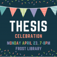 Thesis Celebration: Monday April 23, 7-8pm, Frost Library