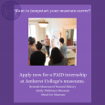 """Image of educator teaching to a group of students in front of artwork at Emily Dickenson Musum. Text below says """"Apply for a paid Summer 2021 internship at the Amherst Museums."""""""