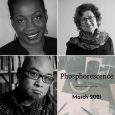 """Poets Teri Ellen Cross Davis, Amy Dryansky and W. Todd Kaneko are pictured in greyscale, beside the text """"Phosphorescence: March 2021"""""""