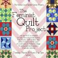 Poster for The Feminist Quilting Project. Includes a border with quilt squares in all different colors. There is a pink and white chevron background with the WGC logo, the feminist symbol, and the event information that is included in the blurb.