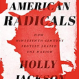 "Cover of Holly Jackson's book ""American Radicals"""