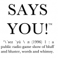 The logo for NPR quiz show Says You!