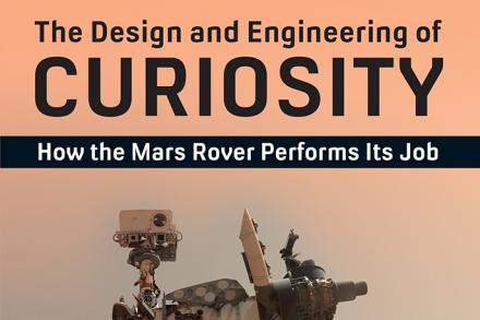 The Design and Engineering of Curiosity: How the Mars rover preforms its job