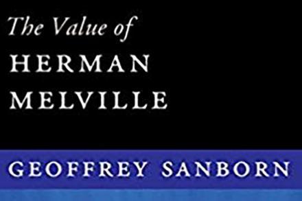 The Value of  Herman Melville by Professor Geoffrey Sanborn