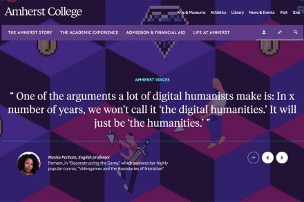 Homepage screenshot showing quote from Professor Marisa Parham, One of the arguments a lot of digital humanists make is: In x number of years, we won't call it the digital humanities. It will just be the humanities.