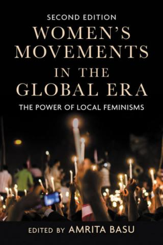 Book cover of second edition of Women's Movements in the Global Era: The Power of Local Feminisms edited by Amrita Basu