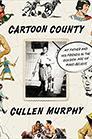 Cartoon County by Cullen Murphy