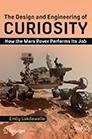 The Design and Engineering of Curiosity: How the Mars Rover Performs its job by Emily Lakdawalla