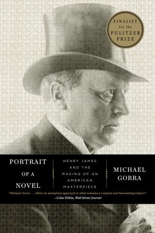 Portrait of a Novel: Henry James and the Making of an American Masterpiece