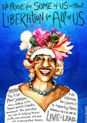 "Image of Marsha Johnson, reading ""No pride for some of us without liberation for all of us,"" and ""we honor her legacy by supporting trans women of color to live and lead."""